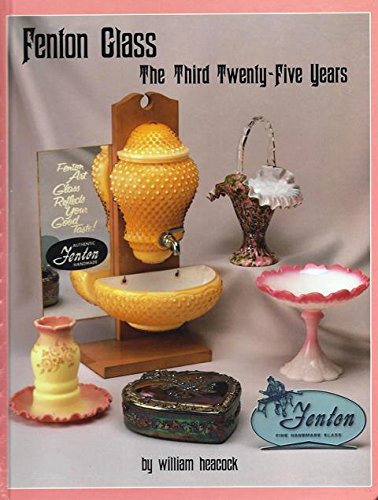 Fenton Glass the Third 25 Years with Price Guide