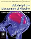 Multidisciplinary Management of Migraine, César Fernández-de-las-Peñas and Leon Chaitow, 1449600506