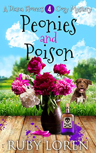 Peonies and Poison: Mystery (Diana Flowers Floriculture Mysteries Book 4)