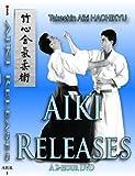 AIKI RELEASES: TAKESHIN Aiki-ju-jutsu HACHIKYU