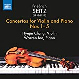 Friedrich Seitz: Concertos for Violin and Piano Nos. 1-5 [Hyejin Chung; Warren Lee] [Naxos: 8573801]