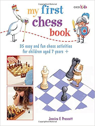 Download online My First Chess Book: 35 Easy and Fun Chess-based Activities for Children PDF, azw (Kindle)