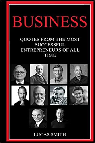 Business Quotes From The Most Successful Entrepreneurs Of All Time
