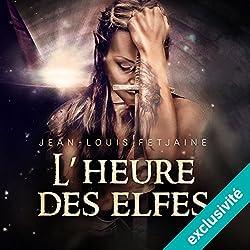 L'heure des elfes (La trilogie des elfes 3)