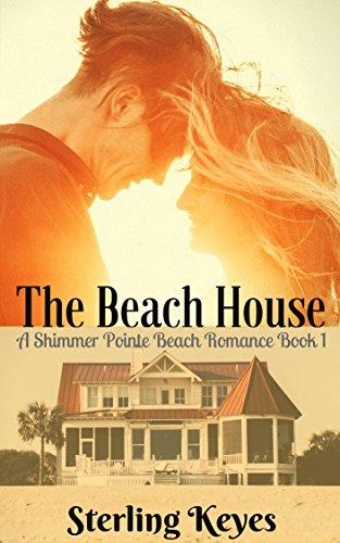The Beach House: A Shimmer Pointe Romance (Book 1)