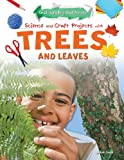 Science and Craft Projects with Trees and Leaves, Ruth Owen, 1477702482