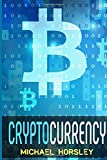 CRYPTOCURRENCY: The Complete Basics Guide For Beginners. Bitcoin, Ethereum, Litecoin and Altcoins, Trading and Investing, Mining, Secure and Storing, ICO and Future of Blockchain and Cryptocurrencies