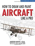 img - for How to Draw and Paint Aircraft Like a Pro (Motorbooks Studio) book / textbook / text book