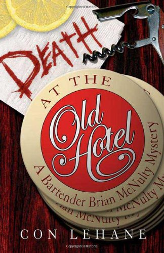 Read Online Death at the Old Hotel: A Bartender Brian McNulty Mystery (Bartender Brian McNulty Mysteries) ebook