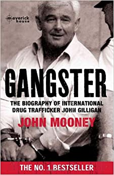 Book Gangster: The Biography of International Drug Trafficker John Gilligan