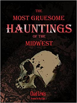 The Most Gruesome Hauntings of the Midwest