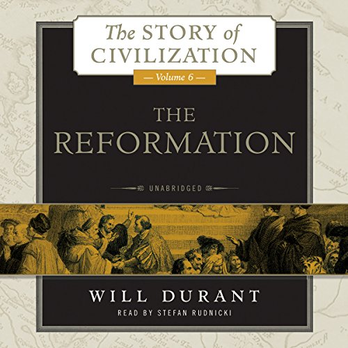 The Reformation: A History of European Civilization from Wycliffe to Calvin, 1300-1564 (The Story of Civilization, Book 6) by Blackstone Audio, Inc. (Image #1)