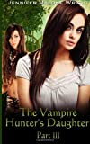 img - for By Jennifer Malone Wright The Vampire Hunter's Daughter Part: III: Becoming (Volume 3) [Paperback] book / textbook / text book