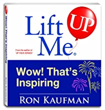 Lift Me UP! Wow! That's Inspiring