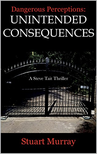 Book: Dangerous Perceptions - Unintended Consequences by Stuart Murray