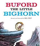 By Bill Peet Buford The Little Bighorn (Turtleback School & Library Binding Edition) [School & Library Binding]