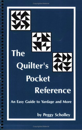 - The Quilter's Pocket Reference Quide: An Easy Guide to Yardage and More