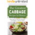 The Greatest Cabbage Recipes In History: Fast, Easy & Delicious Recipes (A Healthy & Natural Diet)