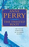 The Twisted Root (William Monk Mystery, Book 10): An elusive killer stalks the pages of this thrilling mystery