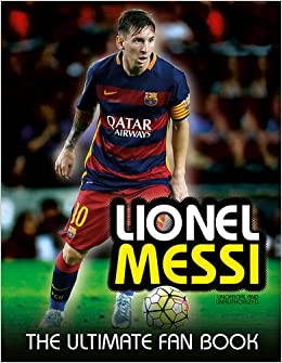 9638e469c8d Buy Lionel Messi (Ultimate Fan Book) Book Online at Low Prices in ...