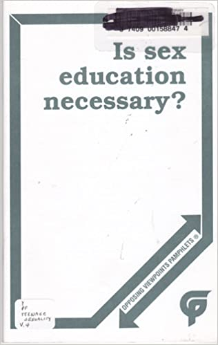 Education necessary opposing pamphlet sex viewpoint