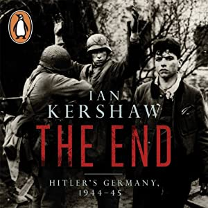 The End: Hitler's Germany, 1944-45 Audiobook