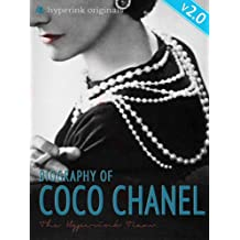 Coco Chanel: Biography of the World's Most Elegant Woman - UPDATED and IMPROVED EDITION!: A short guide to the life of Coco Chanel