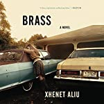 Brass: A Novel | Xhenet Aliu