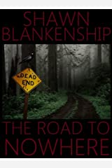The Road to Nowhere Kindle Edition