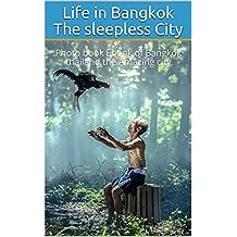 Life in Bangkok The sleepless City: Photo book Ebook of Bangkok thailand the Amazing city (unseen city 1)