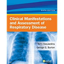 Clinical Manifestations & Assessment of Respiratory Disease - E-Book