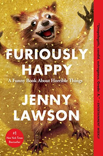Furiously Happy: A Funny Book About Horrible Things [Jenny Lawson] (Tapa Blanda)