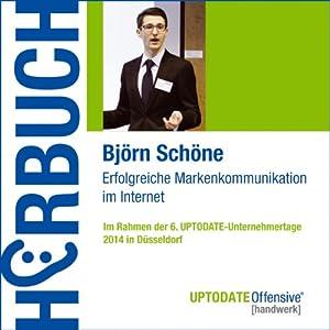 Markenkommunikation im Internet (UPTODATE-Offensive Handwerk) Hörbuch