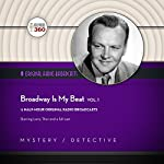 Broadway Is My Beat, Vol. 1: The Classic Radio Collection | Hollywood 360 - producer