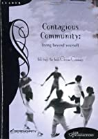 Contagious Community: Living Beyond Yourself…