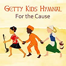 Getty Kids Hymnal - For The Cause