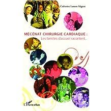 Mécénat chirurgie cardiaque :: Les familles d'accueil racontent... (French Edition)