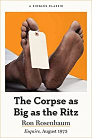 The Corpse as Big as the Ritz (Singles Classic)