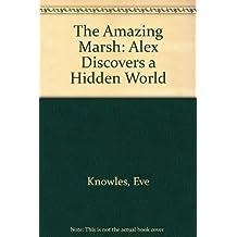 The Amazing Marsh: Alex Discovers a Hidden World