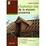 ISOLATION BIO DE LA MAISON ANCIENNE (L')