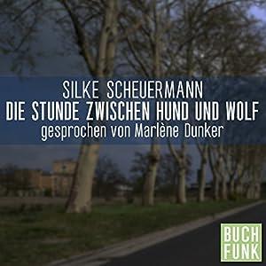 Die Stunde zwischen Hund und Wolf Hörbuch