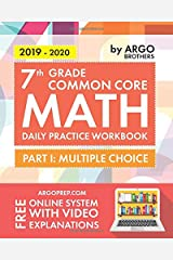7th Grade Common Core Math: Daily Practice Workbook - Part I: Multiple Choice | 1000+ Practice Questions and Video Explanations | Argo Brothers Paperback