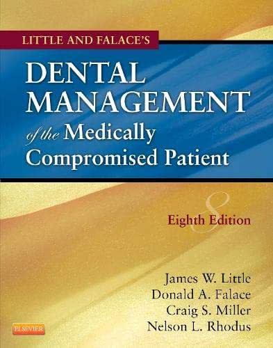 Little and Falace's Dental Management of the Medically Compromised Patient (Little, Dental Management of the Medically Compromised Patient)