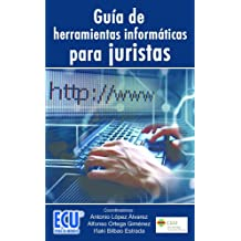 Guia de herramientas informáticas para juristas (Spanish Edition)