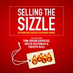 Selling the Sizzle: Hot Marketing Strategies for Business Owners | Tom Corson-Knowles,Bryan Heathman,Christo Hall,Franziska Iseli