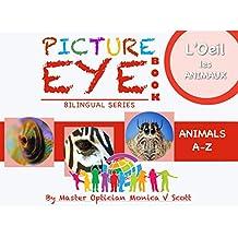 Animaux A-Z: Livre des yeux avec des peintures (Bilingual French-English Edition /Edition bilingue français-Inglés t. 1) (French Edition)