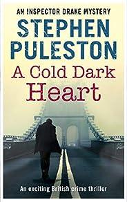 A Cold Dark Heart: An exciting British crime novel (Inspector Drake Book 8)