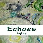 Echoes | Aq Kay