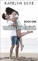 Unbroken (Unbroken series Book 1)