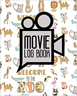 Buy Movie Log Book Movie Criticism Journal Film List Book Film Diary Movie Checklist Cute Zoo Animals Cover Volume 96 Movie Log Books Book Online At Low Prices In India Movie